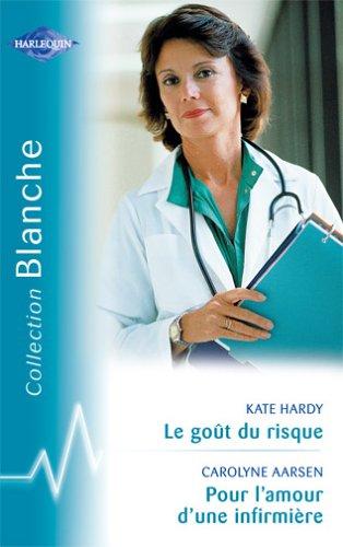 9782280036924: Le goût du risque - Pour l'amour d'une infirmière
