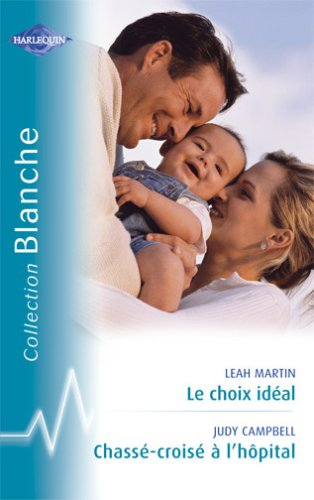 9782280037181: Le Choix Ideal - Chasse Croise a l'Hôpital Blanche 818