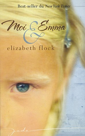 Moi & Emma (9782280039925) by Elizabeth FLOCK