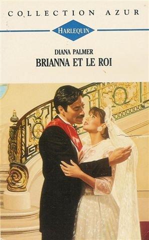 9782280041713: Brianna et le roi : Collection : Harlequin azur n° 1474