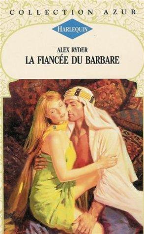 9782280043809: La fiancée du barbare : Collection : Harlequin azur n° 1681