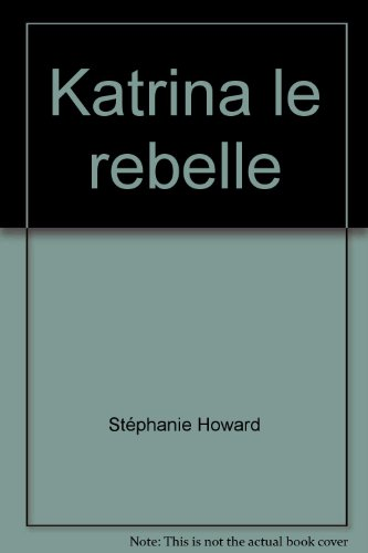 9782280046503: Katrina le rebelle