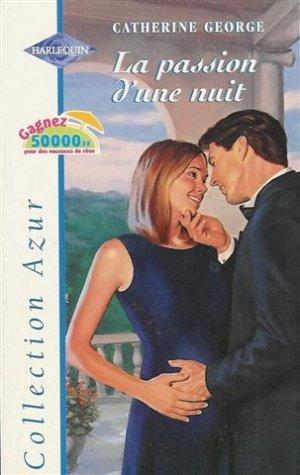 9782280048262: La passion d'une nuit : Collection : Harlequin collection azur n° 2121