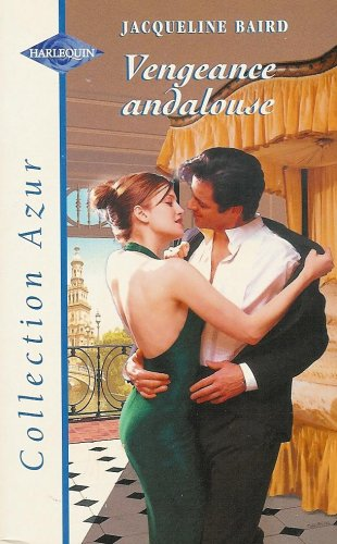 9782280048781: Vengeance Andalouse : Collection : Harlequin azur n� 2175