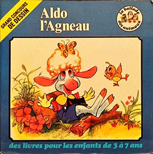 9782280060103: Aldo l'agneau (La Ballade des animaux)