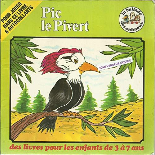 9782280060196: Pic le pivert (La Ballade des animaux)