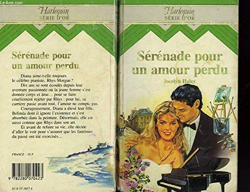 9782280070423: Sérénade pour un amour perdu (Harlequin)