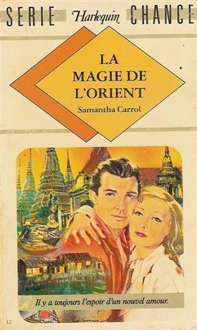 9782280080118: La magie de l'Orient : Collection : Harlequin s�rie chance n� 12