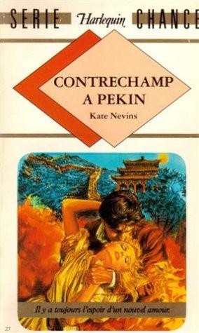 Contrechamp à Pekin : Collection : Harlequin: Kate Nevins
