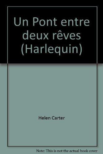 Un Pont entre deux rêves (Harlequin) (2280081318) by Helen Carter