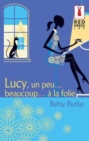 Lucy un peu. beaucoup. Ã: la folie (2280082403) by Betsy Burke