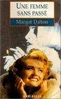 Une femme sans pass?: Dalton Margot