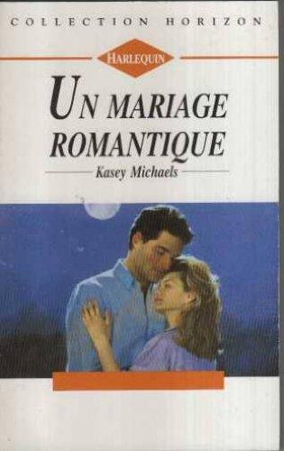 Un mariage romantique (9782280111034) by [???]