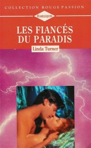 9782280114493: Les fiancés du paradis : Collection : Harlequin rouge passion n° 691
