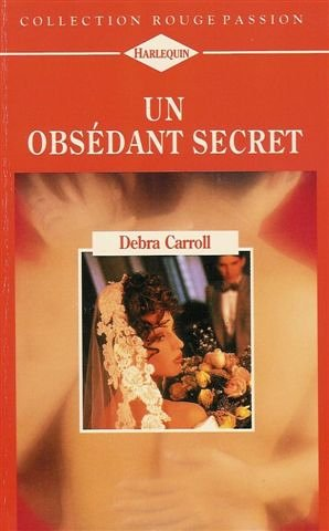 9782280114516: Un obs�dant secret : Collection : Harlequin rouge passion n� 693