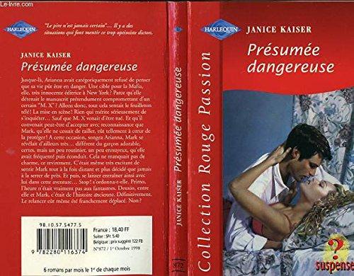 Presumee Dangereuse: Janice Kaiser