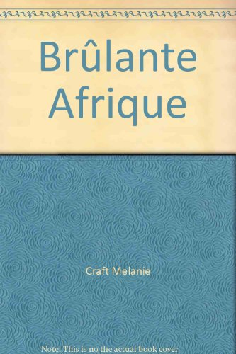Brûlante Afrique: Craft Melanie