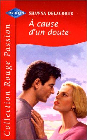 9782280117852: À cause d'un doute (Collection Rouge passion)