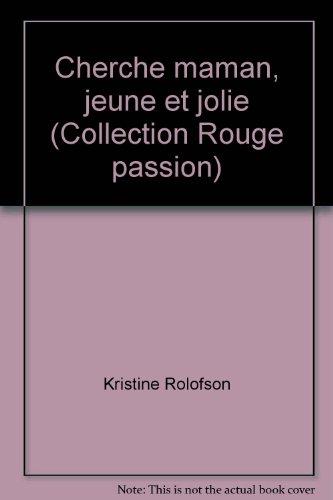 Cherche maman, jeune et jolie (Collection Rouge passion) (2280118386) by Kristine Rolofson