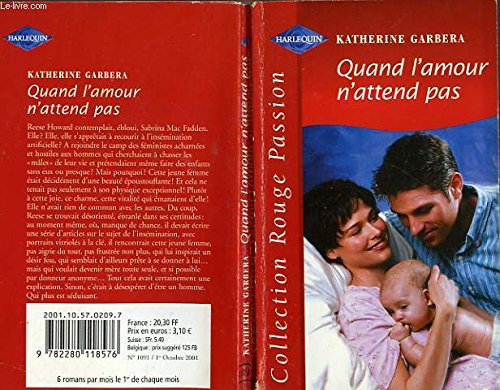 9782280118576: Quand l'amour n'attend pas (Collection Rouge passion)