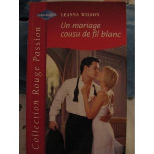 Un mariage cousu de fil blanc (rouge: Leanna Wilson