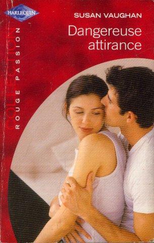 9782280119269: Dangereuse attirance (Rouge passion 1160)