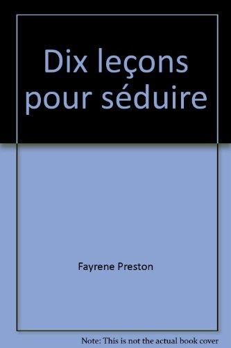 Dix leçons pour séduire (228011996X) by Fayrene Preston