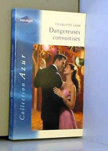 9782280127639: Dangereuses convoitises