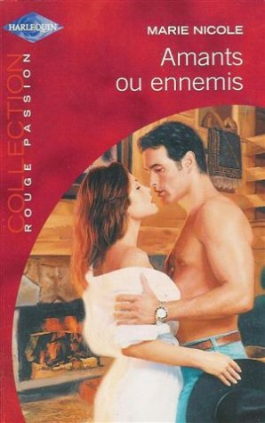 9782280128094: Amants ou ennemis : Collection : Harlequin collection rouge passion n° HS