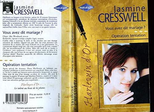 Vous avez dit mariage - Opération tentation: Cresswell, Jasmine