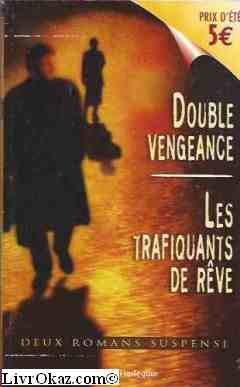 9782280129978: Double vengeance+trafiquants de reve