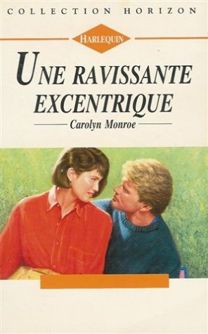 9782280138420: Une ravissante excentrique : collection : Harlequin horizon n° 1445