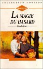 9782280138505: La magie du hasard : Collection : Harlequin collection horizon n° 1453