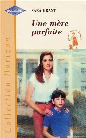 9782280139809: Une mère parfaite : Collection : Harlequin horizon n° 1582