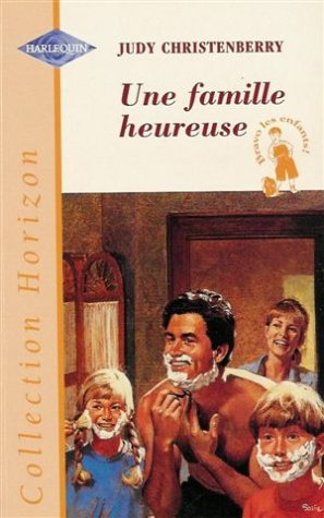 Une famille heureuse: Judy Christenberry