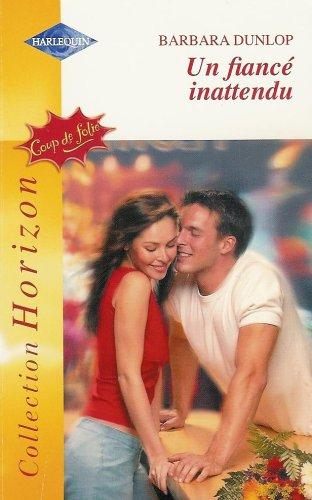 9782280143677: Un fiancé inattendu : Collection : Harlequin horizon n° 1950
