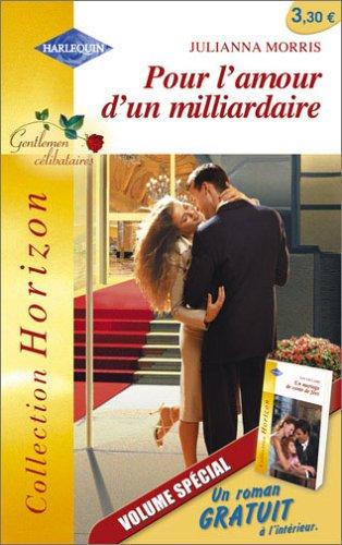 9782280144063: Pour l'amour d'un milliardaire et Un mariage de conte de fées