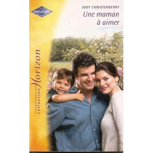 Une maman à aimer: Judy Christenberry