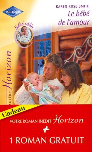9782280144728: Le bébé de l'amour - Un bonheur parfait