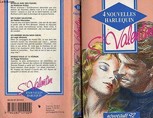 9782280151009: 4 Nouvelles Arlequin : Dites le avec des fleurs, My funny Valentine, Un homme selon mon cœur, Rendez-vous le 14 Février
