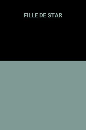 9782280165211: FILLE DE STAR