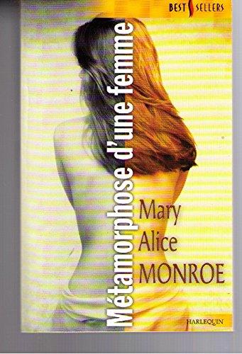 Métamorphose d'une femme (9782280166058) by Monroe Mary Alice