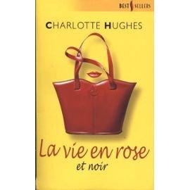 La vie en rose (et noir): Charlotte Hughes