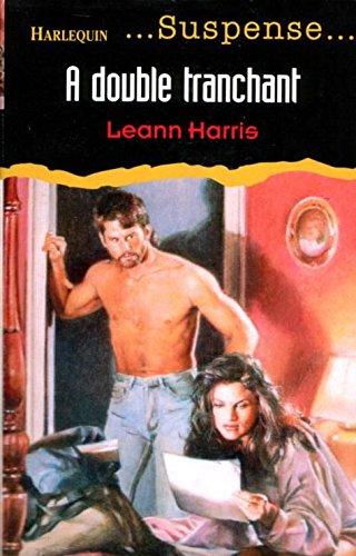A DOUBLE TRANCHANT: HARRIS, LEANN