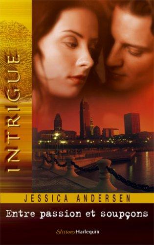 Entre passion et soupçons: Andersen Jessica