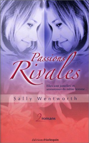 Passions rivales: Sally Wentworth