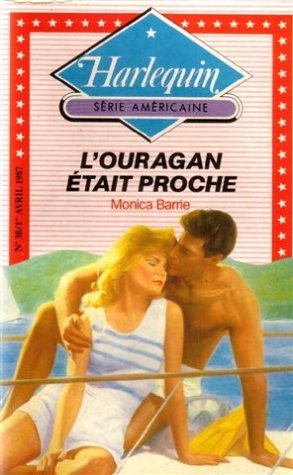 L'ouragan était proche : collection : Harlequin: Monica Barrie