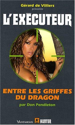 9782280195010: Executeur 254 - Entre les Griffes du Dragon