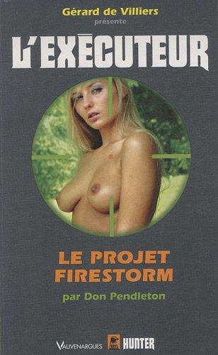 9782280195089: L'Executeur 260 : Le projet Firestorm