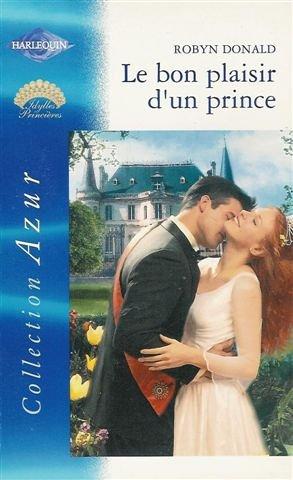 9782280202343: Le bon plaisir d'un prince : Collection : Harlequin azur n° 2330